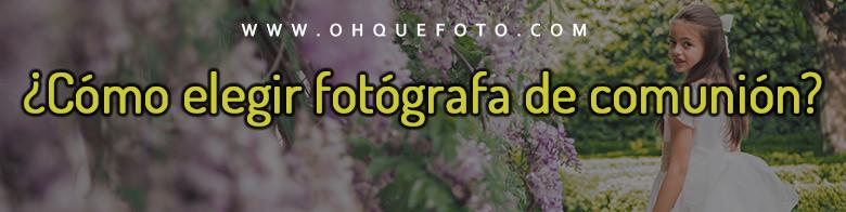 como elegir fotografa de comuniones ohquefoto reportaje de comunion cordoba - ¿CÓMO ENCONTRAR UNA BUENA FOTÓGRAFA PARA TU REPORTAJE DE COMUNIÓN? (POST+REGALO)